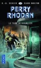 Perry Rhodan n° 338 : Le Tube de Hamiller (ebook)
