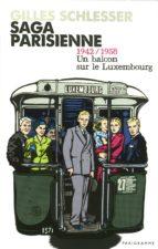 Saga Parisienne T1 1942-1958 un balcon sur le Luxembourg (ebook)