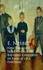New Treasure Seekers; Or, The Bastable Children in Search of a Fortune (ebook)