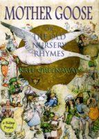 Mother Goose or the Old Nursery Rhymes (ebook)