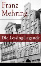 Die Lessing-Legende (Vollständige Ausgabe) (ebook)