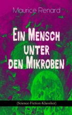 Ein Mensch unter den Mikroben (Science-Fiction-Klassiker) (ebook)