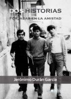 Dos historias forjadas en la amistad (ebook)