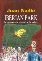 IBERIAN PARK, la respuesta zombi a la crisis (ebook)