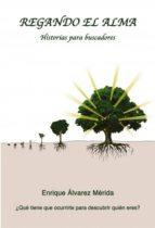 Regando el Alma. Historias para buscadores (ebook)