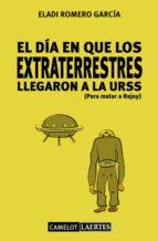 El día en que los extraterrestres llegaron a la URSS (Para matar a Rajoy) (ebook)