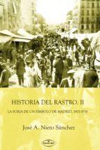 HISTORIA DEL RASTRO. II. LA FORJA DE UN SÍMBOLO DE MADRID, 1905-1936