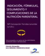 Indicación, fórmulas, seguimiento y complicaciones de la nutrición parenteral (ebook)