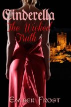 Cinderella: The Wicked Truth (ebook)