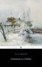 Condemned As A Nihilist (ShandonPress) (ebook)