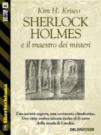 Sherlock Holmes e il maestro dei misteri (ebook)