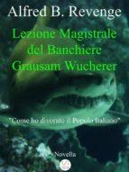 Lezione Magistrale del Banchiere Grausam Wucherer (ebook)