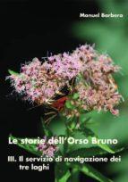 Le storie dell'Orso Bruno. III. Il servizio di navigazione dei tre laghi. (ebook)