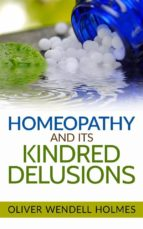 Homeopathy and its Kindred Delusions (ebook)