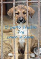 Il patto tradito fra uomo e cane (ebook)