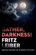 Gather, Darkness! (ebook)