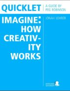 Quicklet on Jonah Lehrer's Imagine: How Creativity Works (ebook)