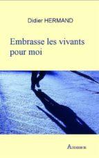 Embrasse les vivants pour moi (ebook)
