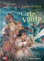 Cantin et Isaya Tome 1 - La Clef de voûte (ebook)