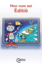 Mon nom est Éditiö (ebook)