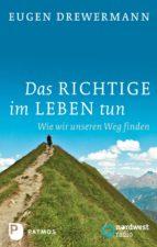 Das Richtige im Leben tun (ebook)