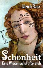 Schönheit: Eine Wissenschaft für sich (ebook)