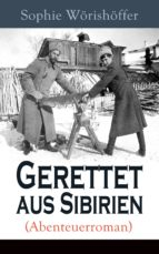 Gerettet aus Sibirien (Abenteuerroman) - Vollständige Ausgabe (ebook)