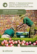 Operaciones básicas para el mantenimiento de jardines, parques y zonas verdes. AGAO0108  (ebook)