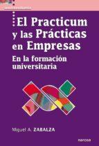 El Practicum y las pr�cticas en empresas En la formacion universitaria