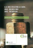 La deconstrucción del Derecho del Trabajo (ebook)