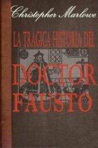 La trágica historia del doctor Fausto (ebook)