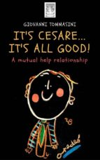IT'S CESARE...IT'S ALL GOOD - The true story of a mutual help relationship - Our autism and the one of the world around us (ebook)