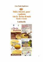 Dolci, biscotti, pane e polenta con la farina di mais - Storie e ricette - Lombardia (ebook)