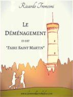 """Le déménagement, id est """"Faire Saint Martin"""" (ebook)"""