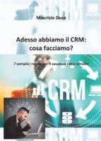 Adesso abbiamo il CRM: cosa facciamo? (ebook)