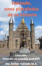 Holanda, unas pinceladas de su historia (ebook)