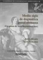 Medio siglo de dogmática penal alemana (ebook)