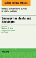 Summer Issues and Accidents, An Issue of Critical Care Nursing Clinics, (ebook)