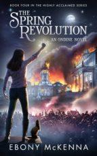 The Spring Revolution (Ondine Book #4) (ebook)