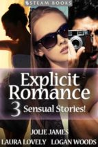 EXPLICIT ROMANCE - 3 Sensual Stories! (ebook)