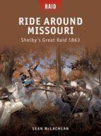 Ride Around Missouri - Shelby's Great Raid 1863 (ebook)
