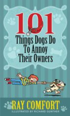 101 Things Dogs Do To Annoy Their Owners (ebook)