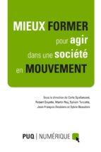 Mieux former pour agir dans une société en mouvement (ebook)