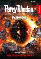 Perry Rhodan Neo 120: Wir sind wahres Leben (ebook)