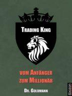 TRADING KING - vom Anfänger zum Millionär (ebook)