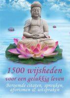 1500 wijsheden voor een gelukkig leven - Beroemde citaten, spreuken, aforismen & uitspraken (Geïllustreerde uitgave) (ebook)