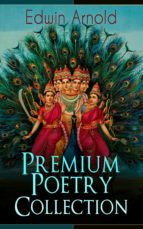 Edwin Arnold: Premium Poetry Collection (ebook)