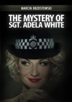The Mystery of Sgt. Adela White (ebook)