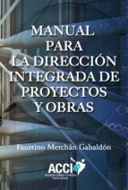 Manual para la direccion integrada de proyectos y obras (ebook)