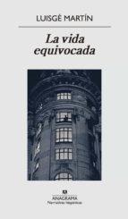 La vida equivocada (ebook)